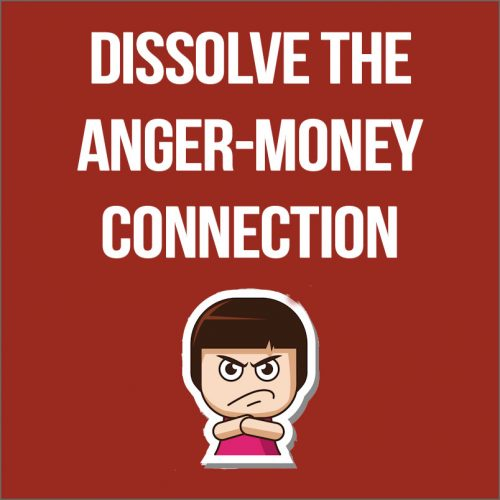 Dissolve the Anger-Money Connection